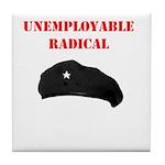 Unemployable Radical Tile Coaster
