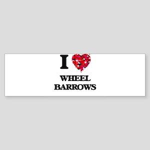 I love Wheel Barrows Bumper Sticker