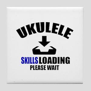 Ukulele Skills Loading Please Wait Tile Coaster
