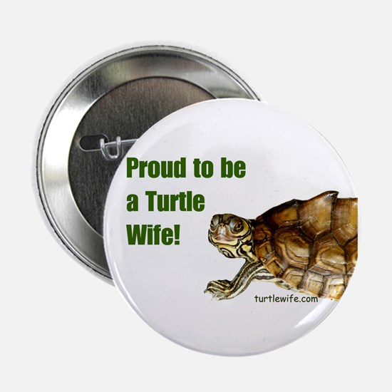 """Proud to be a Turtle Wife 2.25"""" Button"""