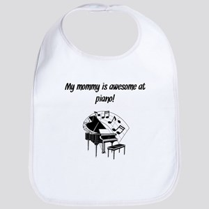 My Mommy Is Awesome At Piano Bib