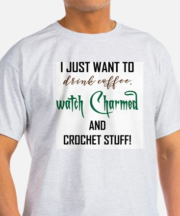I JUST WANT TO... T-Shirt