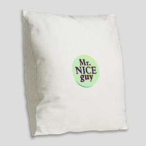 Mr. Nice Guy Burlap Throw Pillow