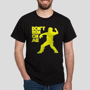 DON'T RUN Dark T-Shirt