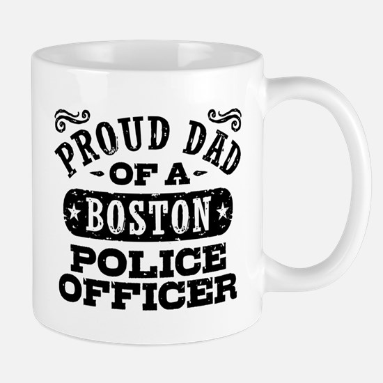 Proud Dad of a Boston Police Officer Mug