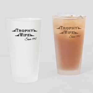 Trophy Wife Since 1992 Drinking Glass