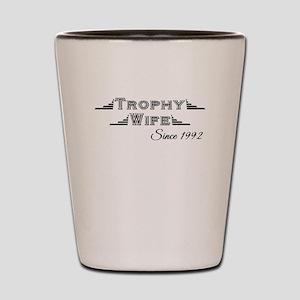 Trophy Wife Since 1992 Shot Glass