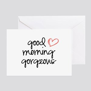 Good Morning Gorgeous Greeting Card