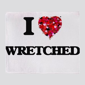 I love Wretched Throw Blanket