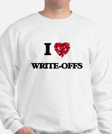 I love Write-Offs Sweatshirt