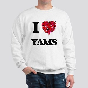 I love Yams Sweatshirt