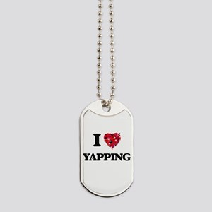 I love Yapping Dog Tags