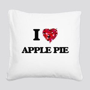 I love Apple Pie Square Canvas Pillow