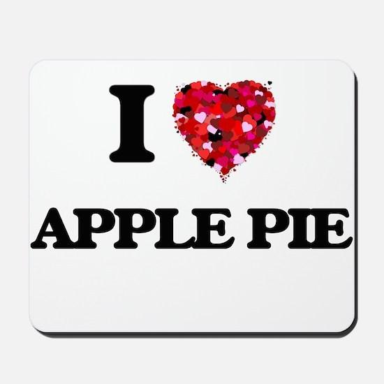 I love Apple Pie Mousepad
