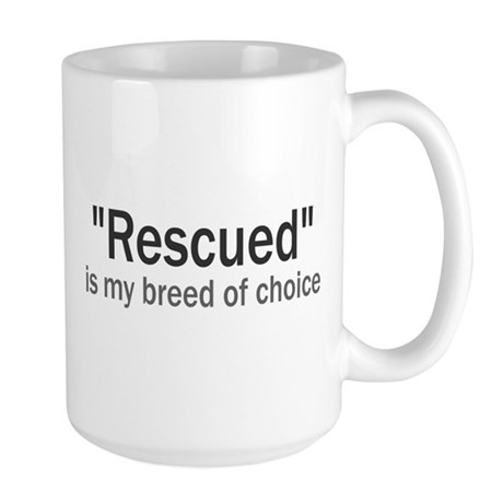Rescued is My Breed Large Mug
