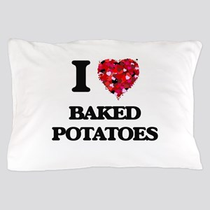I love Baked Potatoes Pillow Case