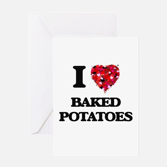 I love Baked Potatoes Greeting Cards