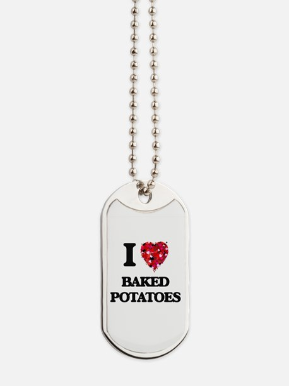 I love Baked Potatoes Dog Tags