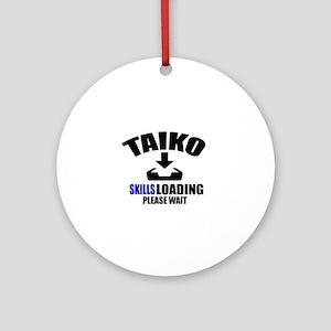 Taiko Skills Loading Please Wait Round Ornament