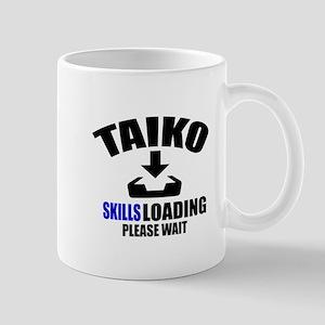 Taiko Skills Loading Please Wait 11 oz Ceramic Mug
