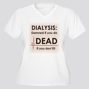 Dialysis-Damned Women's Plus Size V-Neck T-Shi