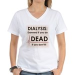 Dialysis-Damned Women's V-Neck T-Shirt
