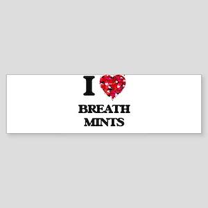 I love Breath Mints Bumper Sticker