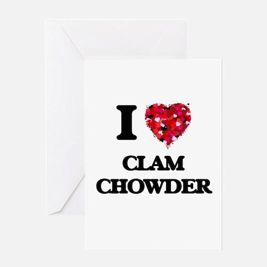 I love Clam Chowder Greeting Cards