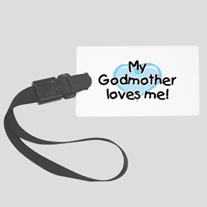 My Godmother loves me bl Large Luggage Tag