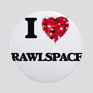 I love Crawlspaces Ornament (Round)