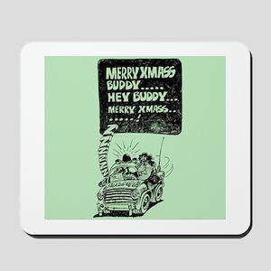 Hey Buddy Merry Xmas Mousepad