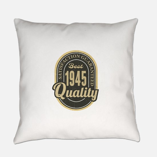 Satisfaction Guaranteed Best 1945 Quality Everyday