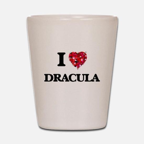 I love Dracula Shot Glass
