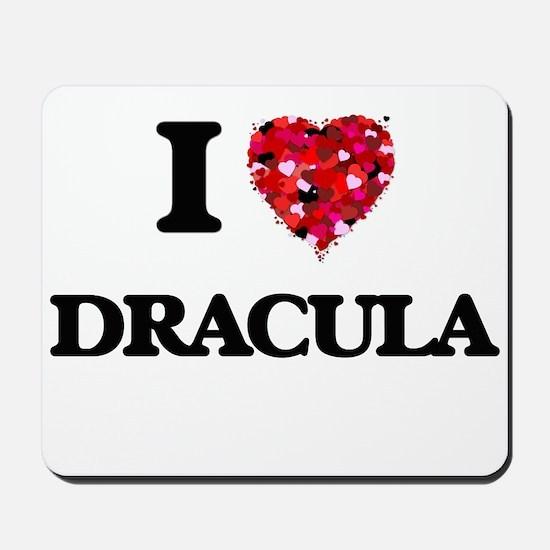 I love Dracula Mousepad
