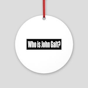 Who is John Galt? Ornament (Round)