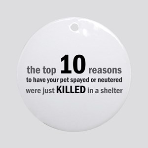 10 Reasons to Spay/Neuter Ornament (Round)