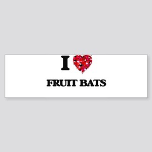 I love Fruit Bats Bumper Sticker