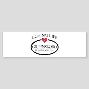 Loving Life in Greensboro, NC Bumper Sticker