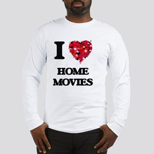 I love Home Movies Long Sleeve T-Shirt