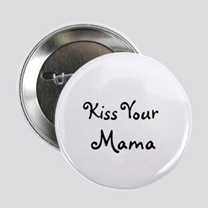 Kiss Your Mama Button