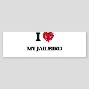 I love My Jailbird Bumper Sticker