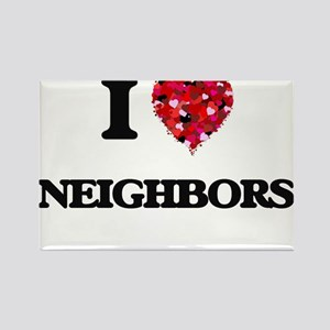 I love Neighbors Magnets