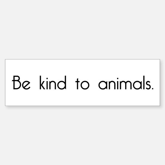 Be Kind to Animals Bumper Car Car Sticker