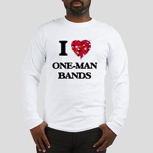 I love One-Man Bands Long Sleeve T-Shirt