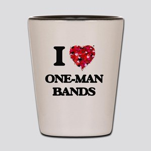 I love One-Man Bands Shot Glass