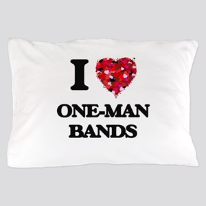 I love One-Man Bands Pillow Case