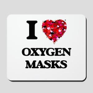 I love Oxygen Masks Mousepad