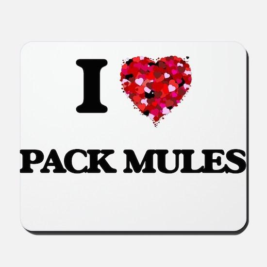 I love Pack Mules Mousepad