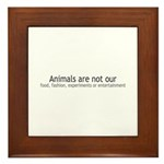 Animals Are Not Our... Framed Tile