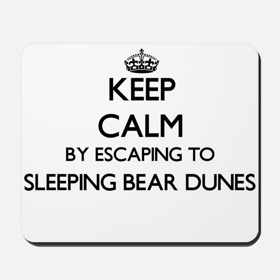 Keep calm by escaping to Sleeping Bear D Mousepad